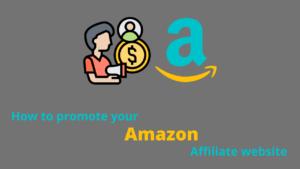 promote amazon affiliate website